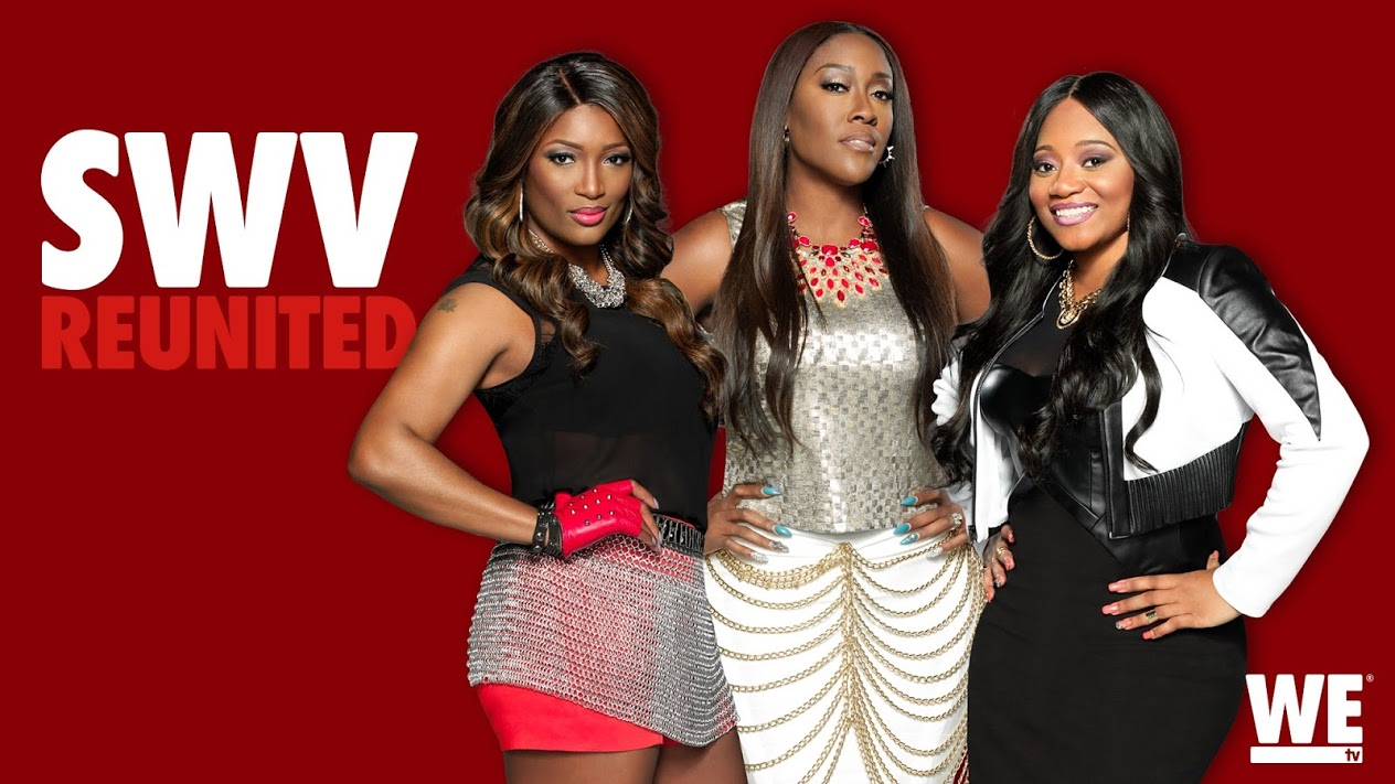 TWT TEA: WE tv Cancels SWV's Reality Show #SWVReunited