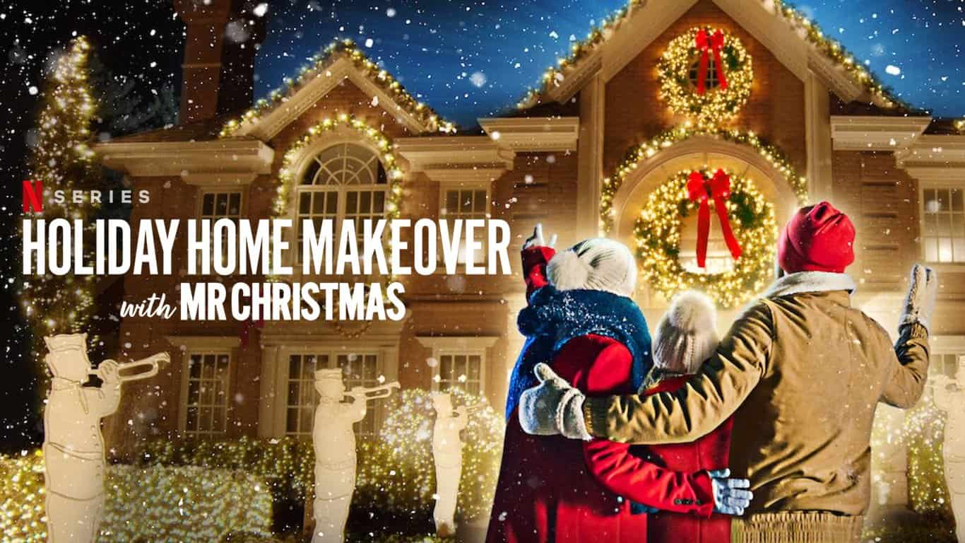 Netflix's Holiday Home Makeover with Mr. Christmas