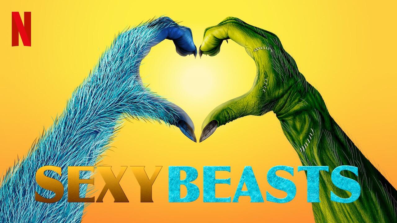 New Show: Netflix's Sexy Beasts