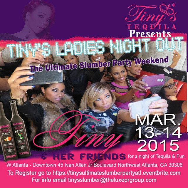 Tiny's Tequila Presents Tinys Ladies Night Out/Slumber Party Weekend