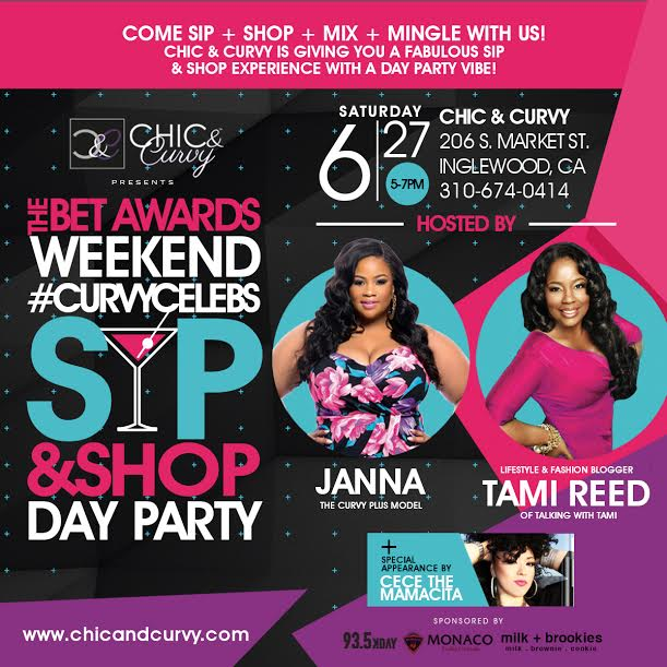 You're Invited: Chic and Curvy's BET Awards Weekend Curvy Celebs Sip & Shop Day Party