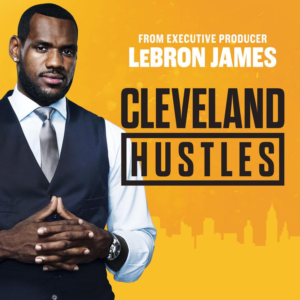 New Reality Show: Lebron James' 'Cleveland Hustles'