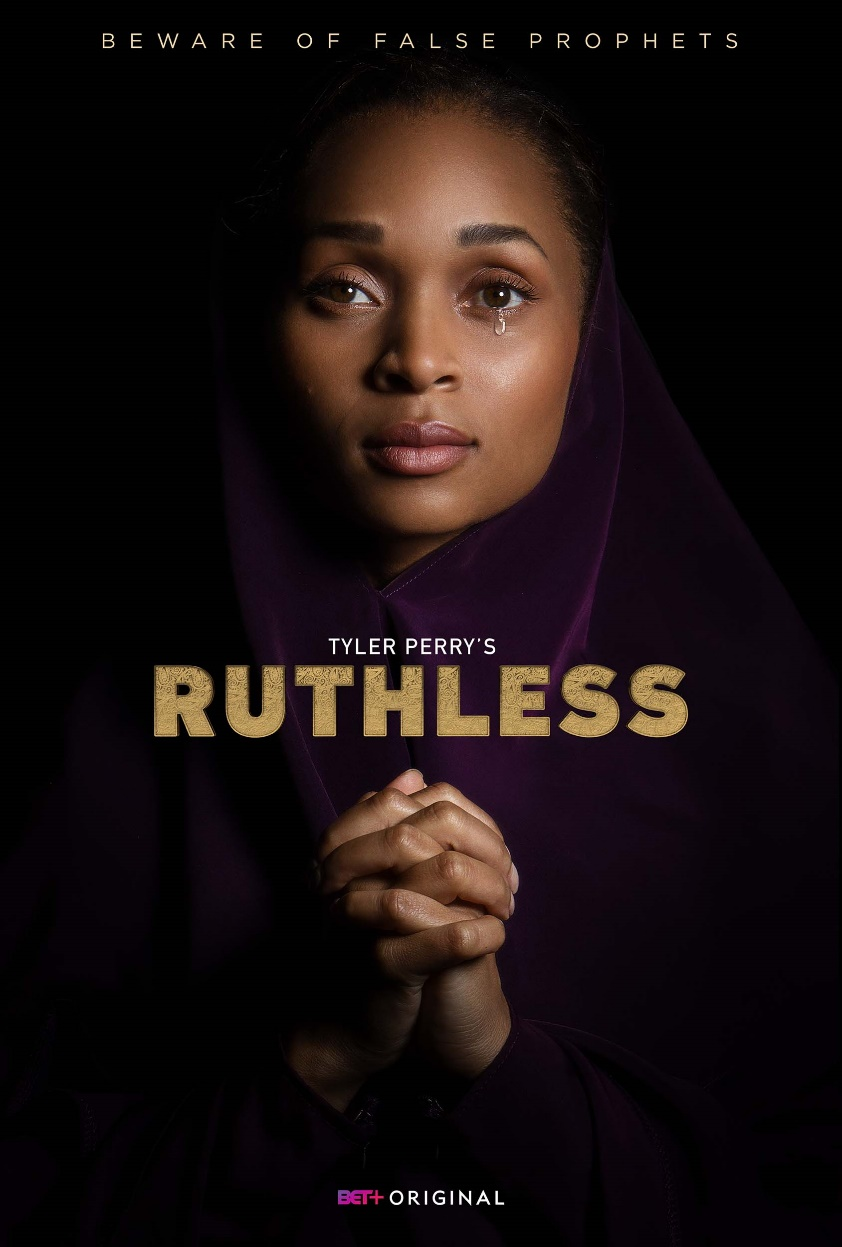 """BET+ & Tyler Perry Studios New Original Drama, """"Tyler Perry's Ruthless"""" Available NOW on BET+"""