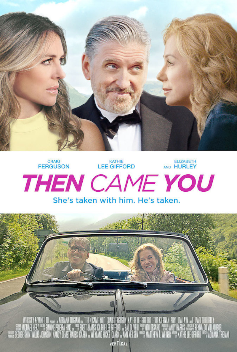 New Movie: Then Came You Starring Kathie Lee Gifford And Craig Ferguson